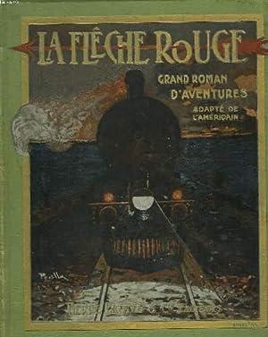 LA FLECHE ROUGE. GRAND ROMAN D'AVENTURES AMERICAINES: PIERRE LUGUET (ADAPTES DE L'ANGLAIS PAR)