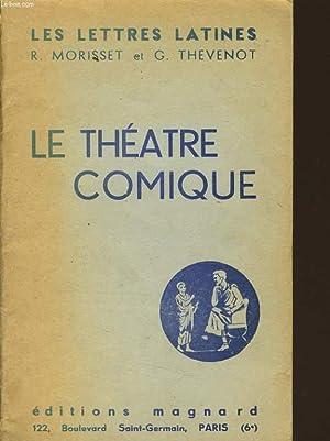 """LE THEATRE COMIQUE (Chapitre IV à VI des """"Lettres latines"""") - ce fascicule repont ..."""