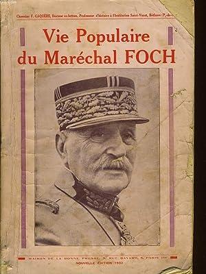 VIE POPULAIRE DU MARECHAL FOCH: CHANOINE F. GAQUERE