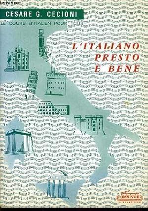 L'ITALIANO PRESTO E BENE le cours d'italien pour tous: CESARE G. CECIONI
