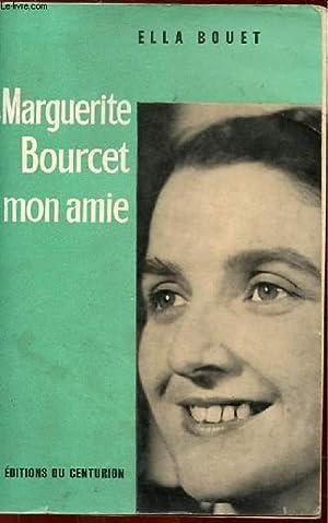 MARGUERITE BOURCET MON AMIE: BOUET ELLA