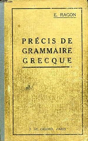 PRECIS DE GRAMMAIRE GRECQUE: RAGON E.