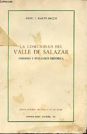 LA COMUNIDAD DEL VALLE DE SALAZAR. ORIGENES Y EVOLUCION HISTORICA: MARTIN DUQUE ANGEL J.