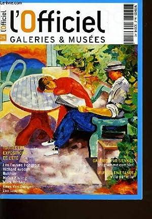 L'OFFICIEL GALERIES & MUSEES n°29 : toutes les expositions de l'été...