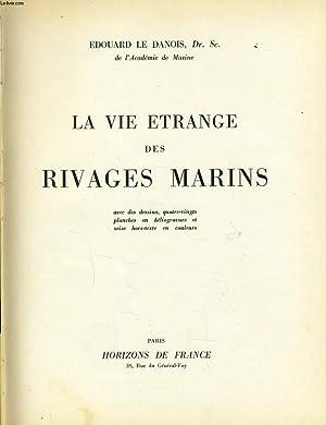 LA VIE ETRANGE DES RIVAGES MARINS: EDOUARD LE DANOIS