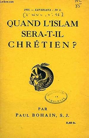 QUAND L'ISLAM SERA-T-IL CHRETIEN ?: BOHAIN PAUL, S. J.