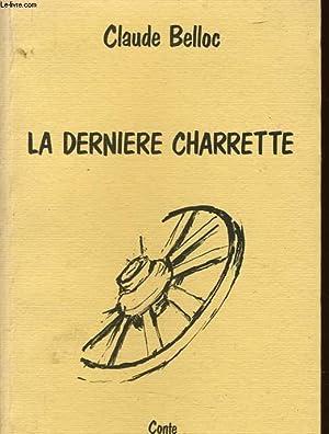 LA DERNIERE CHARETTE: CLAUDE BELLOC