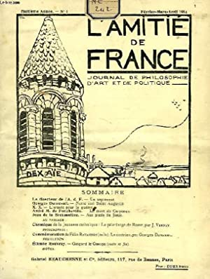 L'AMITIE DE FRANCE, 8e ANNEE, N° 1, FEV.-AVRIL 1914, JOURNAL DE PHILOSOPHIE, D'ART ET...