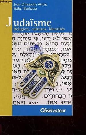 JUDAISME. RELIGION, CULTURES, IDENTITES: ATTIAS JEAN-CHRISTOPHE ET