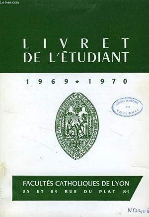 FACULTES CATHOLIQUES DE LYON, LIVRET DE L'ETUDIANT 1969-1970: COLLECTIF