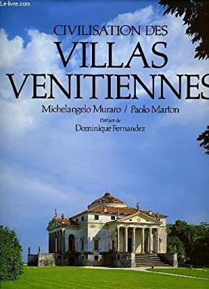 CIVILISATION DES VILLAS VENITIENNES: MICHELANGELO MURARO & PAOLO MARTON