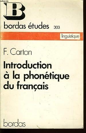INTRODUCTION A LA PHONETIQUE DU FRANCAIS: F. CARTON