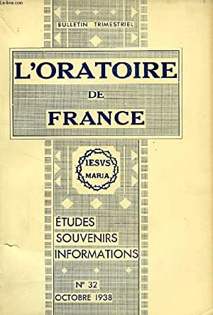 L'ORATOIRE DE FRANCE, N° 32, OCT. 1938, ETUDES, SOUVENIRS, INFORMATIONS: COLLECTIF