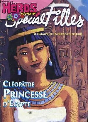 HEROS MAGAZINE SPECIAL FILLES : Cléopatre Princesse d'Egypte: FRANCOISE HESSEL directrice de la...