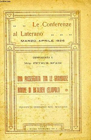 LE CONFERENZE AL LATERANO, MARZO-APRILE 1926, CONFERENZA I, UNA PASSEGGIATA TRA LE GRANDIOSE ROVINE...