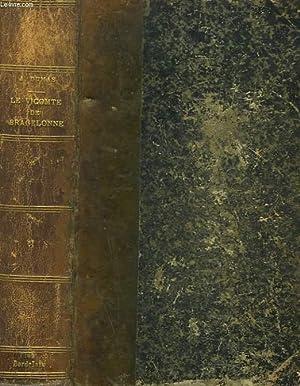 LE VICOMTE DE BRAGELONNE OU DIX ANS: ALEXANDRE DUMAS