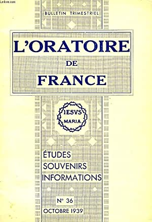 L'ORATOIRE DE FRANCE, N° 36, OCT. 1939, ETUDES, SOUVENIRS, INFORMATIONS: COLLECTIF