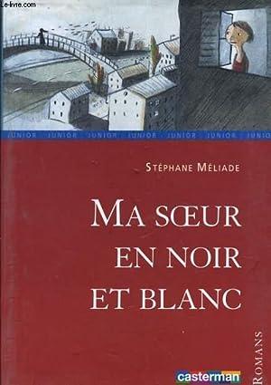 MA SOEUR EN NOIR ET BLANC: STEPHANE MELIADE