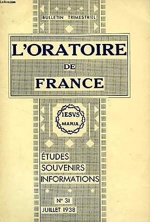 L'ORATOIRE DE FRANCE, N° 31, JUILLET 1938, ETUDES, SOUVENIRS, INFORMATIONS: COLLECTIF