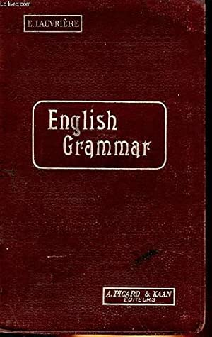 ENGLISH GRAMMAR FOR THE MIDDLE AN UPPER: E. LAUVRIERE &