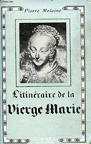 L'ITINIRAIRE DE LA VIERGE MARIE: PIERRE MOLAINE