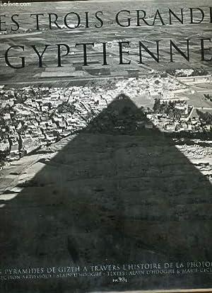 LES TROIS GRANDES EGYPTIENNES - les pyramides de Gizeh ) travers l'histoire de la photographie...