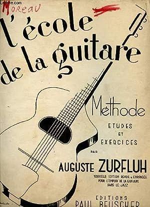 L'ECOLE DE LA GUITARE. METHODE ETUDES ET: AUGUSTE ZURFLUH.