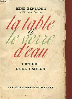 LA TABLE ET LE VERRE D'EAU, HISTOIRE D'UNE PASSION: RENE BENJAMIN