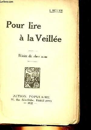 POUR LIRE A LA VEILLEE, RECITS DE CHEZ NOUS: J. BELLER