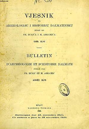 VJESNIK ZA ARHEOLOGIJU I HISTORIJU DALMATINSKU, GOD. XLVI / BULLETIN D'ARCHEOLOGIE ET D&#...