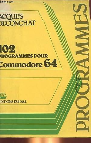102 PROGRAMMES POUR COMMODORE 64: JACQUES DECONCHAT