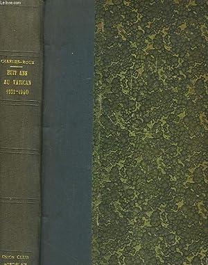 HUIT ANS AU VATICAN 1932-1940: F. CHARLES-ROUX