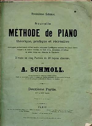 NOUVELLE METHODE DE PIANO THEORIQUE, PRATIQUE ET RECREATIVE. DEUXIEME PARTIE.: A.SCHMOLL.