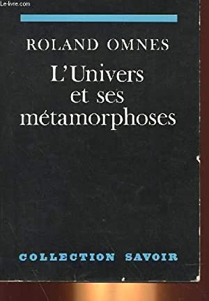 L'UNIVERS ET SES METAMORPHOSES: ROLAND OMNES