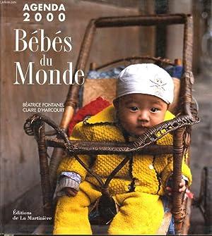 """AGENDA 2000 """"Bébés du Monde"""": BEATRICE FONTANEL &"""