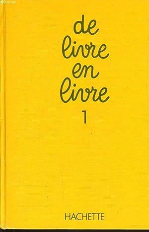 DE LIVRE EN LIVRE tome 1 (7-9ans): A. JOVENIAUX &