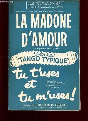 LA MADONE D'AMOUR, TANGO / TU T'USES ET TU M'USES DE L'OPERETTE: (COQUIN ...