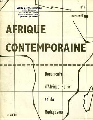AFRIQUE CONTEMPORAINE, N° 6, MARS-AVRIL 1963, DOCUMENTS D'AFRIQUE NOIRE ET DE MADAGASCAR: ...