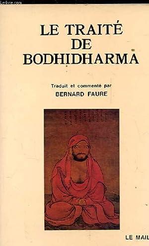 LE TRAITE DE BODHIDHARMA. PREMIERE ANTHOLOGIE DU: ANONYME