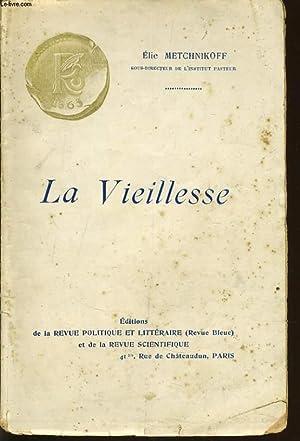 LA VIEILLESSE: ELIE METCHNIKOFF