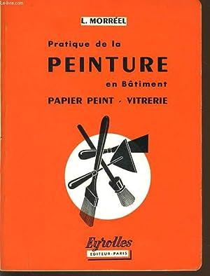 PRATIQUE DE LA PEINTURE EN BATIMENT papier peint vitrerie: L. MORREEL