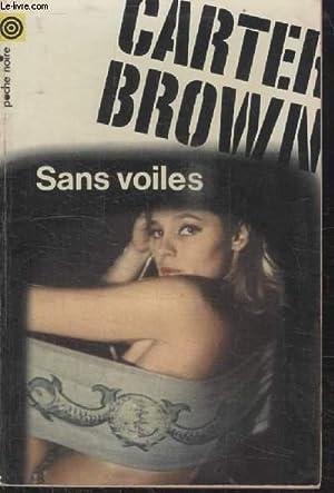 COLLECTION LA POCHE NOIRE. N° 48 SANS VOILES.: CARTER BROWN.