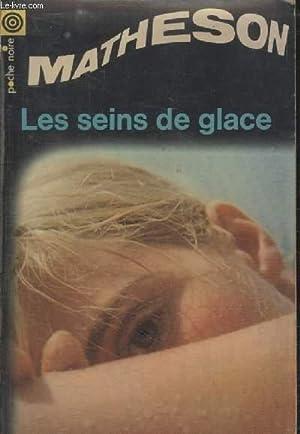 COLLECTION LA POCHE NOIRE. N° 95 LES SEINS DE GLACE.: RICHARD MATHESON.