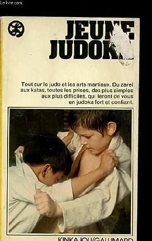 JEUNE JUDOKA. TOUT SUR LE JUDO ET LES ARTS MARTIAUX. DU ZAREI AUX KATAS, TOUTES LES PRISES, DES ...