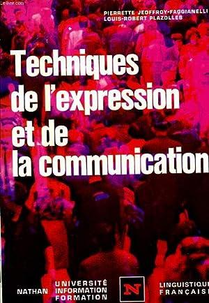 TECHNIQUES DE L'EXPRESSION ET DE LA COMMUNICATION: P. JEOFFROY-FAGGIANELLI &