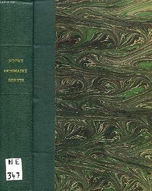 NOTRE SEMINAIRE / SERVIR, 1948-1952 (RECUEIL): COLLECTIF