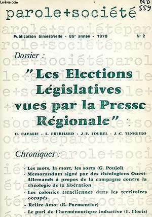 PAROLE ET SOCIETE, 86e ANNEE, N° 2, 1978, LES ELECTIONS LEGISLATIVES VUES PAR LA PRESSE ...