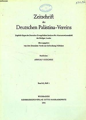 ZEITSCHRIFT DES DEUTSCHEN PALÄSTINA-VEREINS, BAND 87, HEFT 1, 1971: COLLECTIF