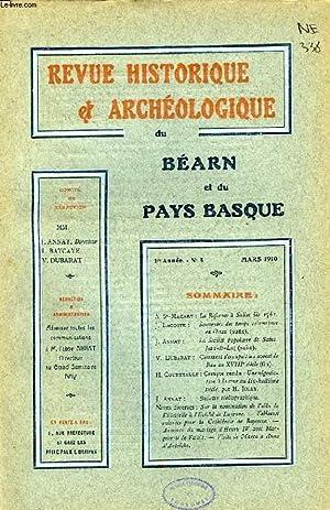 REVUE HISTORIQUE ET ARCHEOLOGIQUE DU BEARN ET DU PAYS BASQUE, 1re ANNEE, N° 3, MARS 1910: ...