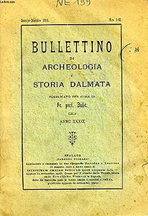 BULLETTINO DI ARCHEOLOGIA E STORIA DALMATA, ANNO XXXXIX, N° 1-12, 1916: COLLECTIF